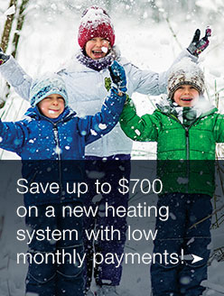 Save up to $700 on a new heating system with low monthly payments!